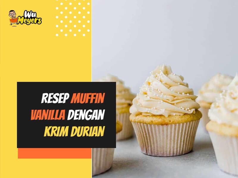 Resep Muffin Vanilla dengan Krim Durian