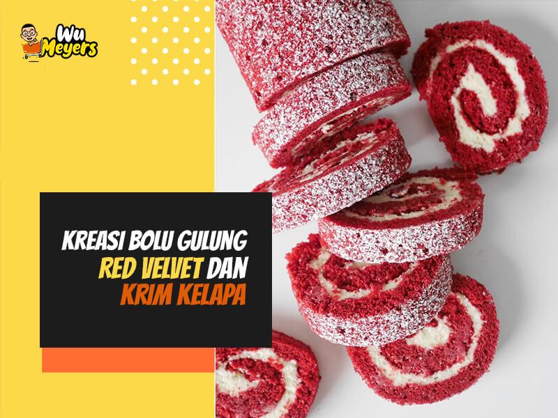 Kreasi Bolu Gulung Red Velvet dan Krim Kelapa