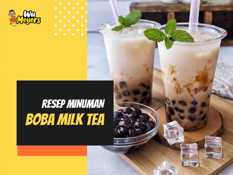 Resep Minuman Boba Milk Tea