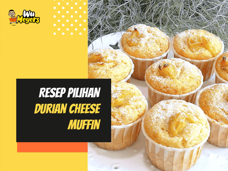 Resep Durian Cheese Muffin