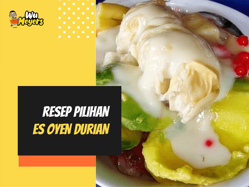 Resep Es Oyen Durian