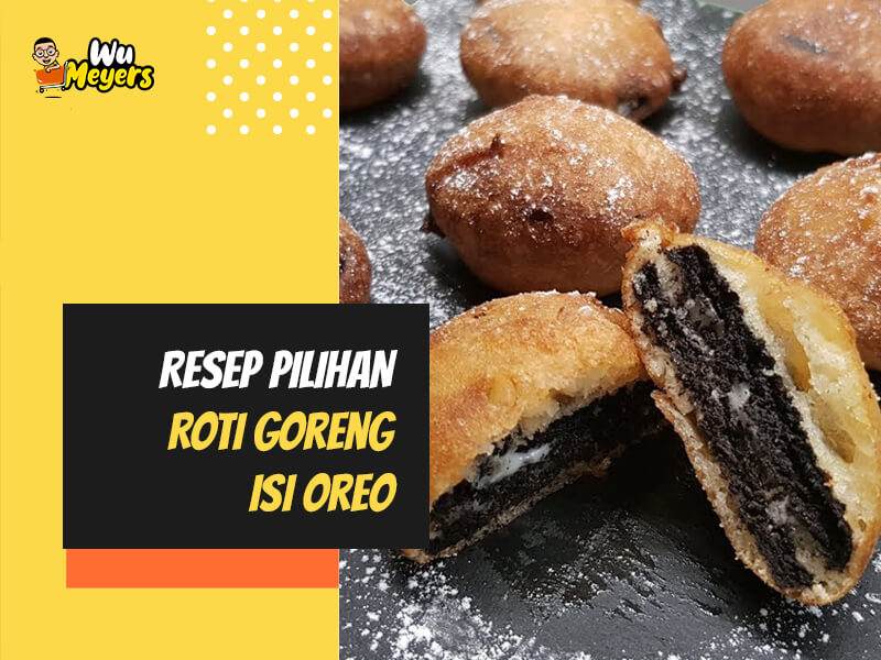 Resep Roti Goreng Isi Oreo