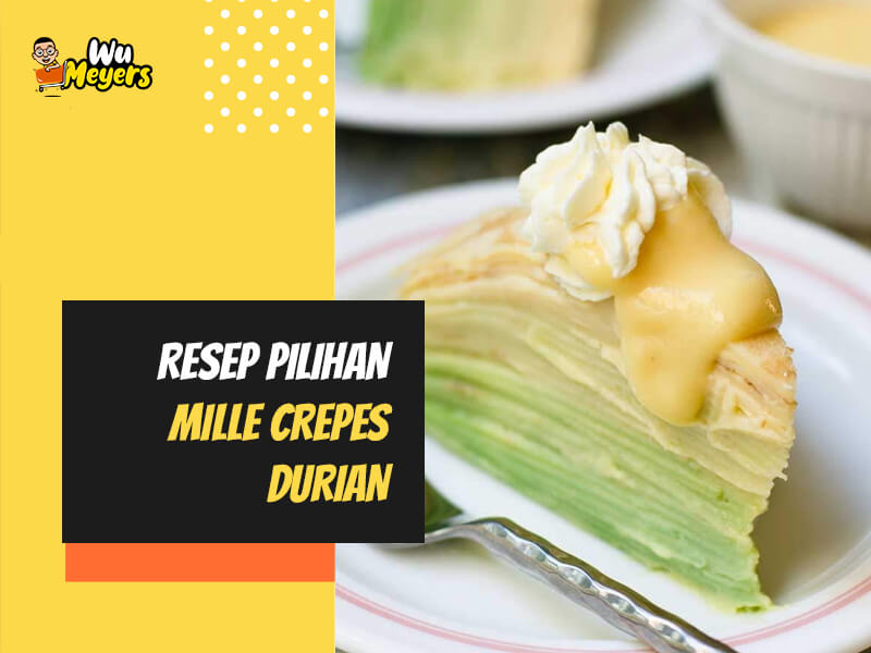 Resep Mille Crepes Durian
