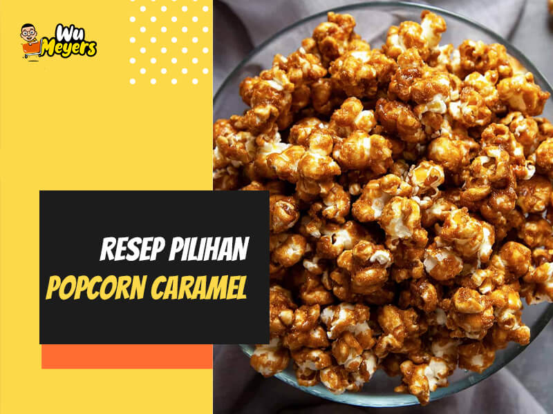 Resep Popcorn Caramel