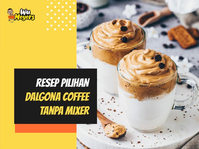 Resep Dalgona Coffee Tanpa Mixer